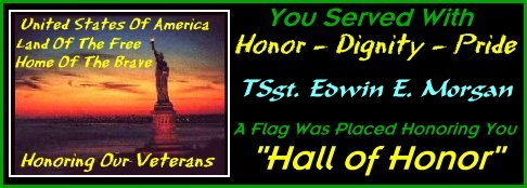 In memory of TSgt Edwin E. Morgan